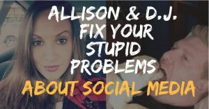 Allison and D.J. Need Your Stupid Questions About Social Media