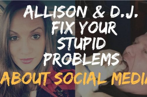 allison and dj fix your stupid problems about social media
