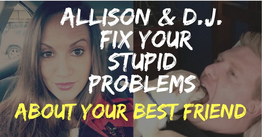 D.J. and Allison fix your stupid problems about your best friend