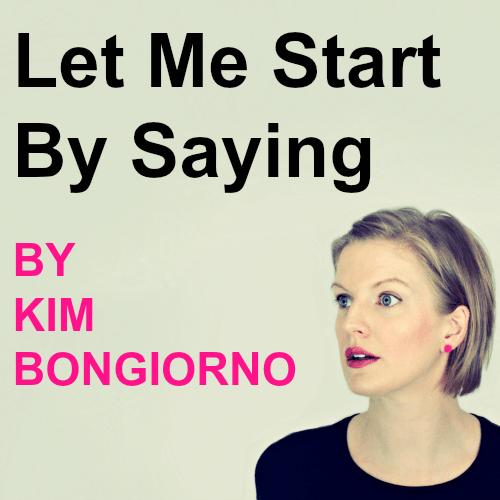Kim Bongiorno LetMeStartBySaying 2014